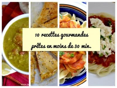 10 recettes gourmandes prêtes en moins de 30 minutes